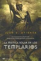 La Mistica Solar De Los Templarios. Los Secretos De La Inquietante Orden De Los Monjes Guerreros Al Descubierto (Mr Dimensiones)
