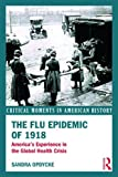 The Flu Epidemic of 1918: America's Experience in the Global…