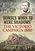 Horses Worn to Mere Shadows: The Victorio Campaign 1880