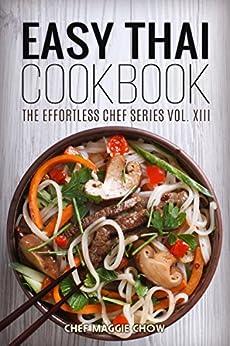 Easy Thai Cookbook (Thai Recipes, Thai Cookbook, Thai Cooking 1) by [Chow, Chef Maggie]