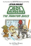 The Phantom Bully (Star Wars Jedi Academy)