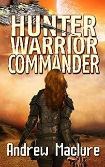 Hunter, Warrior, Commander by [Maclure, Andrew]