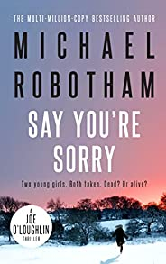 Say You're Sorry: Joe O'Loughlin Book 6 (Joseph O&#