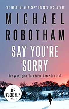 Say You're Sorry: Joe O'Loughlin Book 6 (Joseph O'Loughlin)