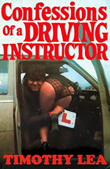 Confessions of a Driving Instructor (Confessions, Book 2) by [Lea, Timothy]