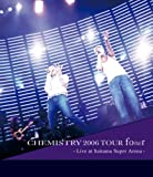 CHEMISTRY 2006 TOUR fo(u)r ~Live at Saitama Super Arena~ [Blu-ray]