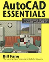 Autocad Essentials: An Unintimidating Introduction to Autocad and Autocad Lt