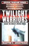 Twilight Warriors (Special Warfare Series , No 6)