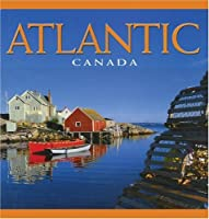 Atlantic Canada (The Canada Series)