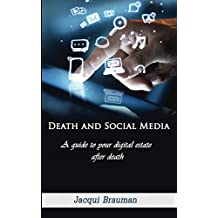 Death and Social Media: A guide to your digital estate after death