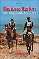Distanz - Reiten. Praktische Vorbereitung fuer Reiter und Pferd