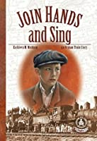 Join Hands and Sing (Cover-To-Cover Chapter 2 Books: Orphan Train)