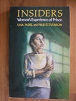 Insiders: Women's Experience of Prison