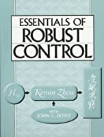 Essentials of Robust Control (Prentice Hall Modular Series for Eng)
