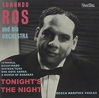 Tonight's the Night / Decca Rarities by Edmundo Ros (2009-02-10)