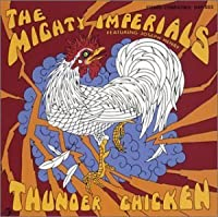 Thunder Chicken by Mighty Imperials (2004-09-17)