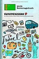 Turkmenistan Reisetagebuch: Kinder Reise Aktivitaetsbuch zum Ausfuellen, Eintragen, Malen, Einkleben A5 - Ferien unterwegs Tagebuch zum Selberschreiben -  Urlaubstagebuch Journal fuer Maedchen, Jungen