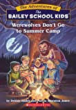Werewolves Don't Go to Summer Camp (The Adventures of the Bailey School Kids)