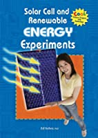 Solar Cell and Renewable Energy Experiments (Cool Science Projects With Technology)