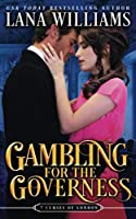Gambling for the Governess: A Victorian Romance (The Seven Curses of London)
