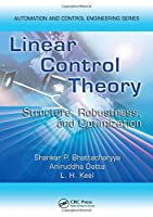 Linear Control Theory: Structure, Robustness, and Optimization (Automation and Control Engineering)
