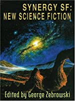 Synergy SF: New Science Fiction