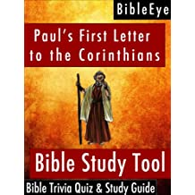 Paul's First Letter to the Corinthians: Bible Trivia Quiz & Study Guide (BibleEye Bible Trivia Quizzes & Study Guides Book 7)