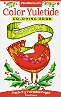 Color Yuletide Coloring Book: Perfectly Portable Pages (On the Go Coloring Book)