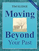 Moving Beyond Your Past Facilitator's Guide