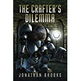 The Crafter's Dilemma: A Dungeon Core Novel (Dungeon Crafting)