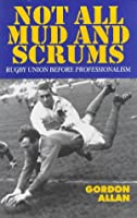 Not All Mud and Scrums