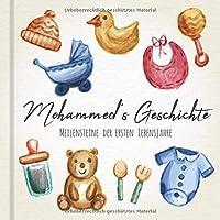 Mohammed's Geschichte - Meilensteine der ersten Lebensjahre: Das personalisierte Erinnerungsalbum zum Ausfuellen, Einkleben und Selbstgestalten - Babyalbum fuer die ersten 5 Lebensjahre