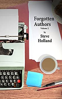 Forgotten Authors Volume 2 by [Holland, Steve]
