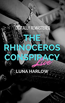 The Rhinoceros Conspiracy Live (In Tune Book 1) by [Harlow, Luna]