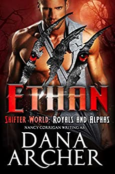 Ethan (Shifter World: Royals and Alphas Book 6) by [Archer, Dana]