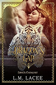 Dragon's Gap: A Novella: Love's Catalyst by [Lacee, L. M.]