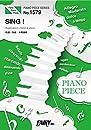 ピアノピースPP1579 SING! / いきものがかり (ピアノソロ・ピアノ&ヴォーカル)~フジテレビ系『めざましテレビ』テーマソング (PIANO PIECE SERIES)