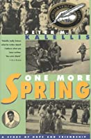One More Spring: A Story of Hope and Friendship