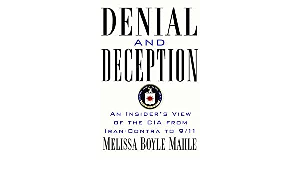 Denial and Deception: An Insiders View of the CIA