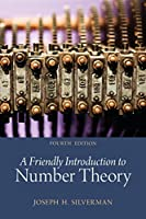 Friendly Introduction to Number Theory, A (Classic Version) (4th Edition) (Pearson Modern Classics for Advanced Mathematics Series)