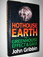 Hothouse Earth: The Greenhouse Effect and Gaia