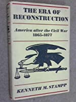 The Era of Reconstruction, 1865-1877