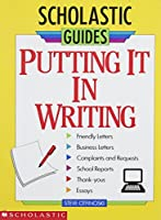 Putting It in Writing (Scholastic Guides)