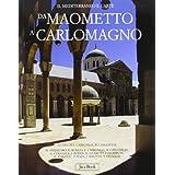 Da Maometto a Carlomagno. Il Mediterraneo e l'Europa alle origini dell'arte medievale