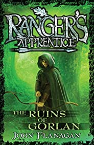 Ranger's Apprentice 1: The Ruins Of Gorlan (Ranger's Apprentice