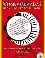 Rítmica e Levadas Brasileiras Para o Piano: Novos conceitos para a rítmica pianística