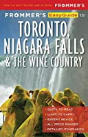 Frommer's EasyGuide to Toronto, Niagara and the Wine Country (EasyGuides)