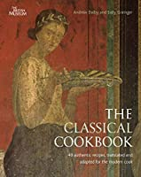 The Classical Cookbook. Andrew Dalby and Sally Grainger