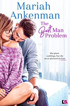 The Best Man Problem (Mile High Happiness Book 2) by [Ankenman, Mariah]