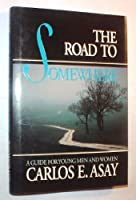 The Road to Somewhere: A Guide for Young Men and Women